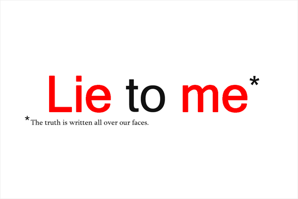 Lie to me 嘘の瞬間